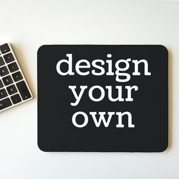 "MousePAD ""DESIGN your OWN"""